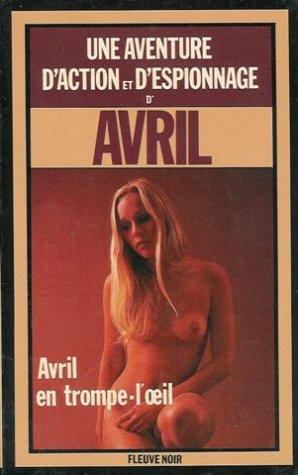 Avril en trompe-l'œil : Collection : Une aventure d'action et d'espionnage d'Avril n° 1630
