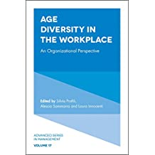 Age Diversity in the Workplace: An Organizational Perspective (Advanced Series in Management)