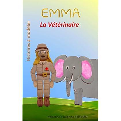 Emma la Vétérinaire (Histoires à modeler t. 12)