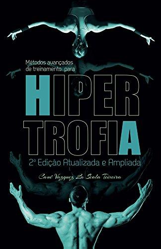 Métodos avançados de treinamento para hipertrofia (Portuguese Edition) por Cauê Teixeira