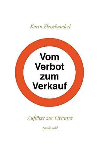Vom Verbot zum Verkauf: Aufsätze zur Literatur