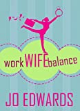 Work Wife Balance (Kate King Series Book 1) by Jo Edwards
