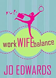 Work Wife Balance (Kate King Series Book 1)