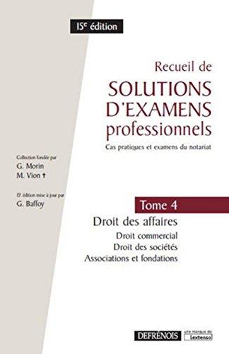 Recueil de solutions d'examens professionnels.Tome 4 : Droit des affaires : droit commercial, droit par Collectif