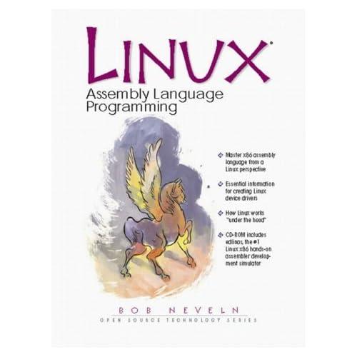 Linux Assembly Language Programming by Bob Neveln (2000-07-30)