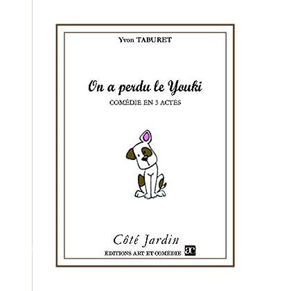 On a perdu le Youki: Comédie en 3 actes (Côté Jardin)