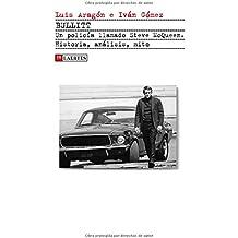 Bullitt. Un policía llamado Steve McQueen: Historia, análisis, mito (Kaplan)