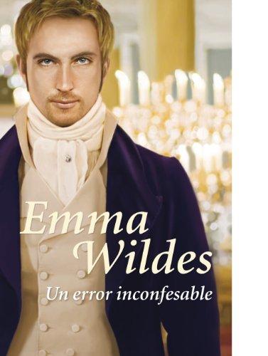 Un error inconfesable (Solteros y truhanes 2) por Emma Wildes