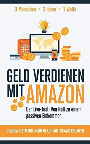 Geld verdienen mit Amazon: Der Live-Test: Von Null zu einem passiven Einkommen