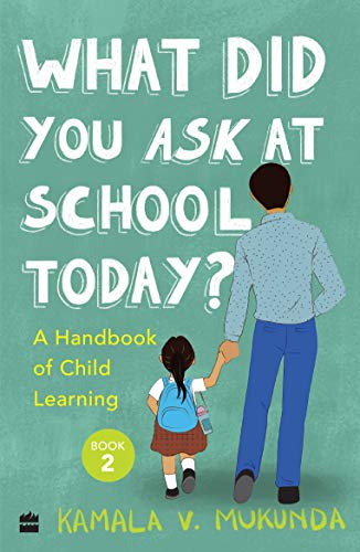 What Did You Ask At School Today: A Handbook Of Child Learning Book 2