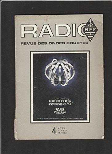 Radio REF [No 4 de Avril 1980] Revue des ondes courtes par Organe officiel du Réseau des Emetteurs Français