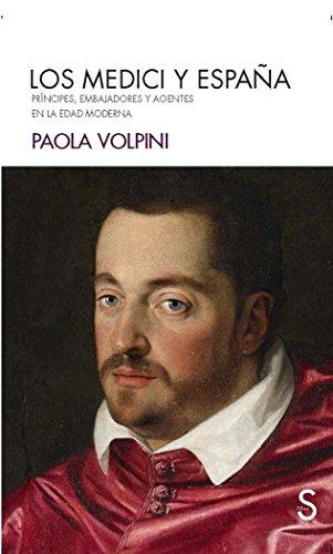 Los Medici y España (Serie Historia Moderna) por Paola Volpini