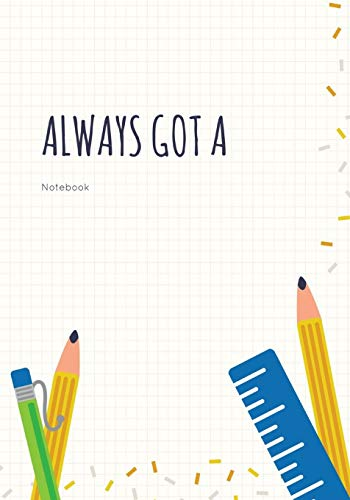 Always got A: College Ruled Notebook -