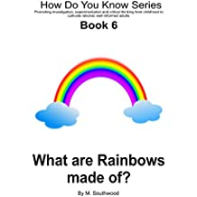 What are Rainbows Made of?: How do you Know Series - Book 6 of 10 (English Edition)