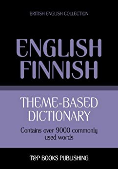 Theme-based dictionary British English-Finnish - 9000 words by [Taranov, Andrey]