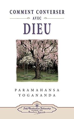 Comment converser avec Dieu par Paramahansa Yogananda