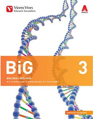 BiG 3. Biología y Geología. Comunitat Valenciana. Llibre i Atles d'anatomia (Aula 3D)