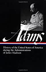 Adams: History of the United States During the Administrations of Madiso: Volume 2 (Library of America)