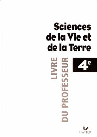 Sciences de la Vie et de la Terre 4 ème. Livre du professeur par Michel Le Bellégard, Collectif