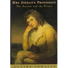 Mrs. Jordan's Profession: The Actress and the Prince