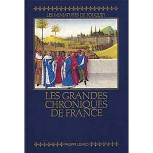 Les Grandes Chroniques de France : Les Miniatures de Fouquet