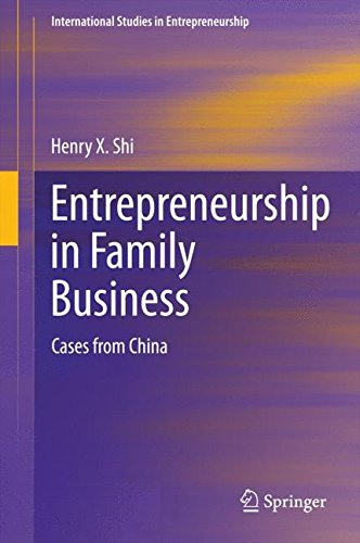 Entrepreneurship in Family Business: Cases from China (International Studies in Entrepreneurship)
