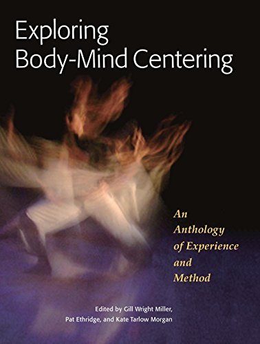 Exploring Body-Mind Centering: An Anthology of Experience and Method (IO) por Gill Wright Miller
