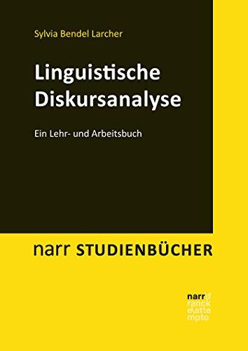 Linguistische Diskursanalyse: Ein Lehr- und Arbeitsbuch (narr studienbücher)