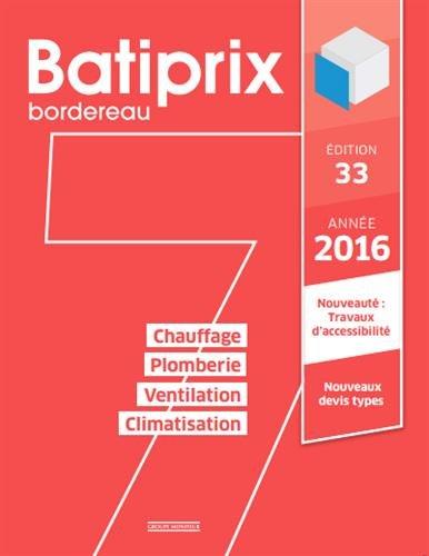 Batiprix 2016 : Volume 7, Chauffage, Plomberie, Ventilation, Climatisation