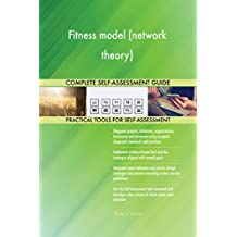 Fitness model (network theory) All-Inclusive Self-Assessment - More than 700 Success Criteria, Instant Visual Insights, Comprehensive Spreadsheet Dashboard, Auto-Prioritized for Quick Results