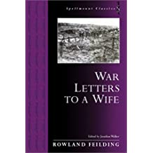 War Letters to a Wife (Spellmount Classics)