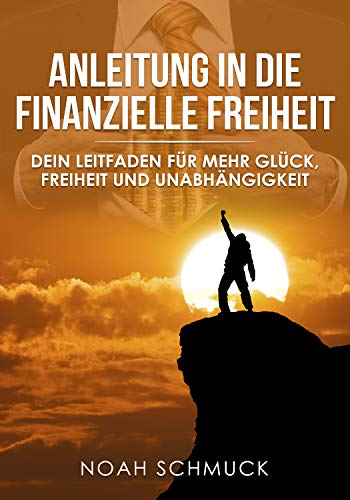 Finanzielle Freiheit: Ein Leitfaden, wie du durch passives Einkommen Freiheit und Unabhängigkeit erreichst