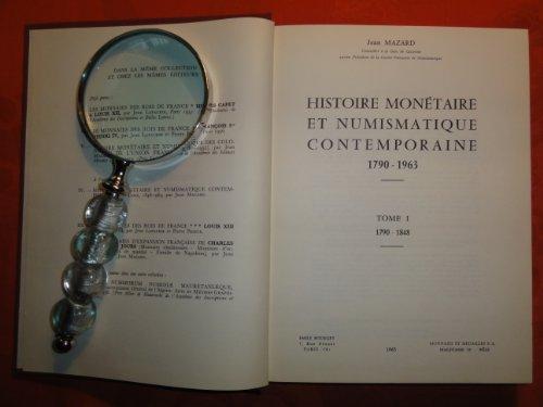 Histoire monétaire et numismatique contemporaine 1790-1963 tome I, 1790 -1848. paris bâle, bourgey et monnaies et medailles s. a. 1965. in-4°, broché, non coupé. bel ex.
