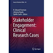 Stakeholder Engagement: Clinical Research Cases (Issues in Business Ethics, Band 46)