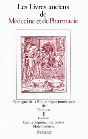 Les livres anciens de médecine et de pharmacie
