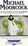 The New Nature Of The Catastrophe (Tale of the Eternal Champion)