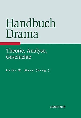 Handbuch Drama: Theorie, Analyse, Geschichte