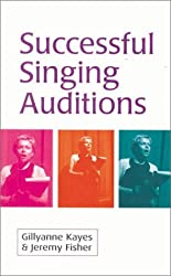 Successful Singing Auditions by Gillyanne Kayes (2002-03-15)