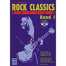 Rock Classics Guitar. Die besten Rocksongs in spielbaren Originalversionen, Noten und Tabulatur. Spieltips, Equipmenttips, Licks und Tricks: Rock Classics 'Guitar', m. je 1 Audio-CD, Bd.1