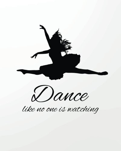Dance like no one is watching: 8' x 10'' Dancing Blank Ruled Lined Notebook Notepad   Journal To-Do-List Book Planner Lined Composition Book   Gift ... Journal Lined   Composition Book Series) por Ballet quotes notebooks
