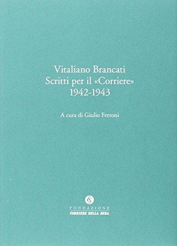 Vitaliano Brancati. Scritti per il Corriere della Sera (1942-1943)