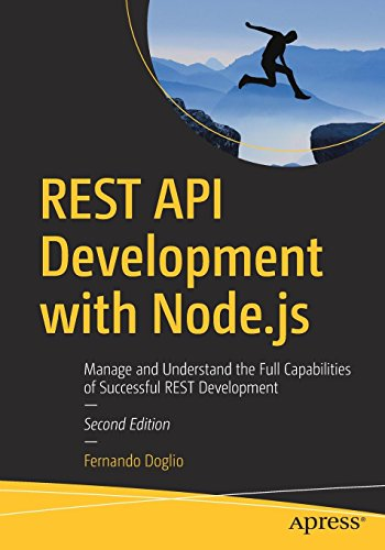 REST API Development with Node.js: Manage and Understand the Full Capabilities of Successful REST Development por Fernando Doglio