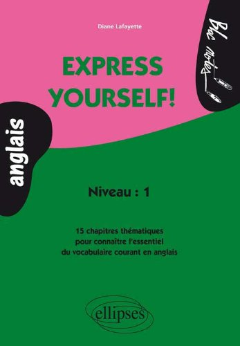 Anglais Express Yourself ! Niveau 1