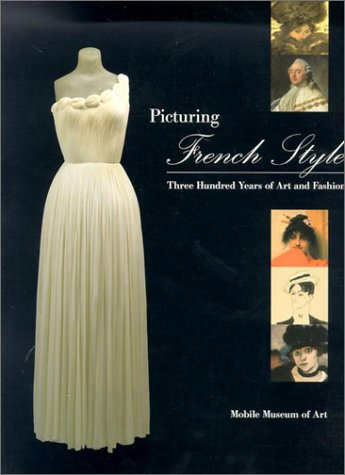 Picturing French Style: Three Hundred Years of Art and (London Mode Und In Kostüm Museen)