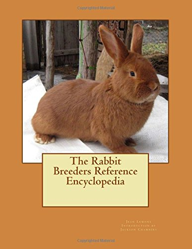 The Rabbit Breeders Reference Encyclopedia