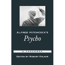 Alfred Hitchcock's Psycho: A Casebook (Casebooks in Criticism)
