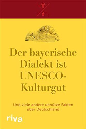 Der bayerische Dialekt ist UNESCO-Kulturgut: Und viele andere unnütze Fakten über Deutschland