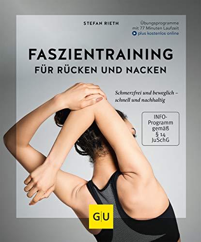 Faszientraining für Rücken und Nacken: Schmerzfrei und beweglich - schnell und nachhaltig (GU Multimedia Körper, Geist & Seele)