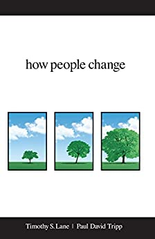 How People Change by [Lane, Timothy S., Tripp, Paul David]
