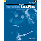 Improvising Blues Piano: The basic principles of blues piano explained for the intermediate-level pianist in an easy-to-grasp fashion. Klavier. Ausgabe mit CD. (Schott Pop-Styles)